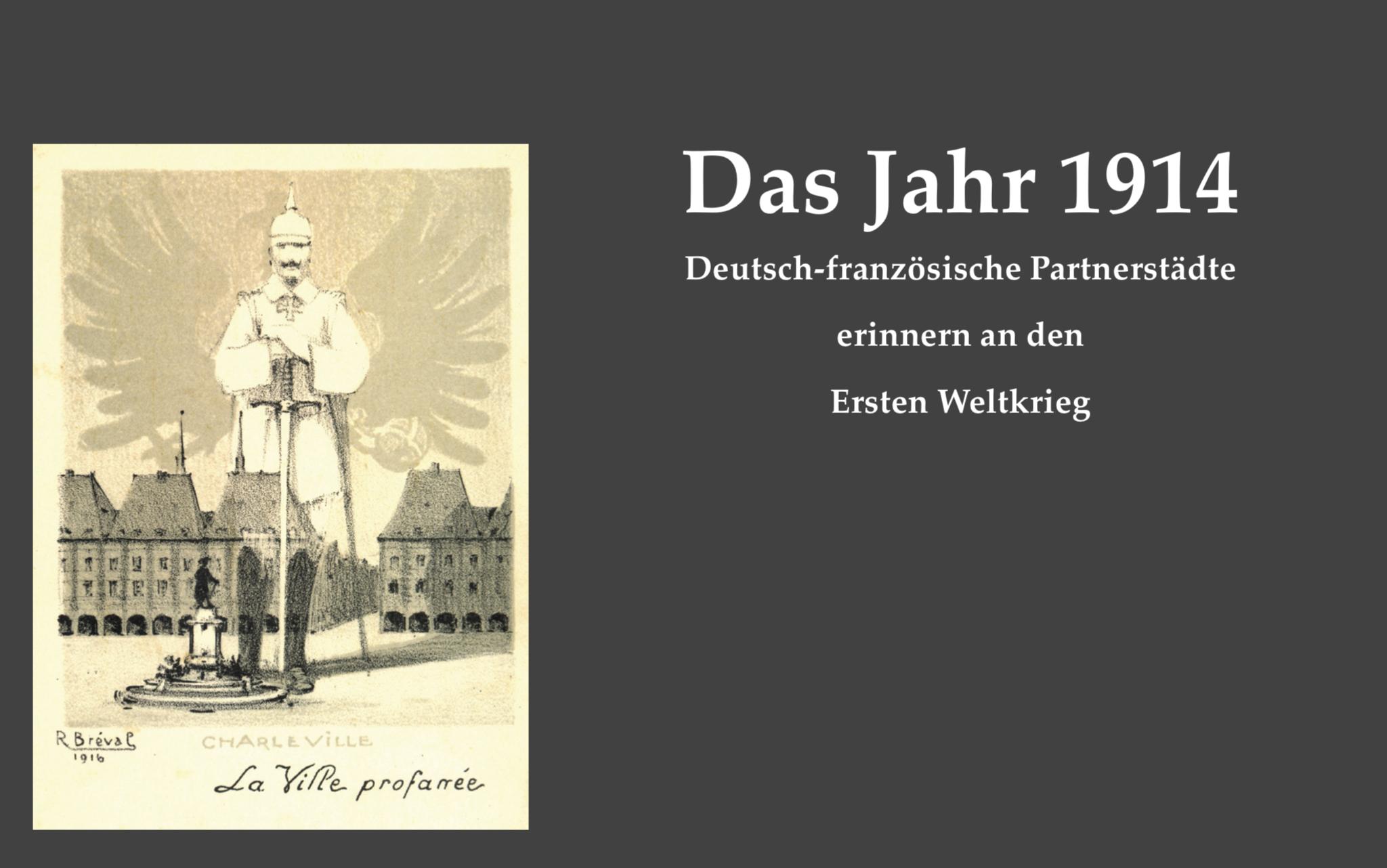 Das Jahr 1914 — Deutsch-französische Partnerstädte erinnern an den Ersten Weltkrieg