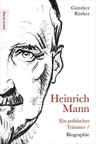 Heinrich Mann zum 150. Geburtstag: Vom Gipfel des Ruhms zum Tanz am Abgrund